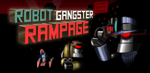 Robot Gangster Rampage - Game (評価:★3)