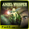 ANGEL WHISPER 前編