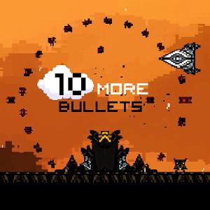 10 More Bullets