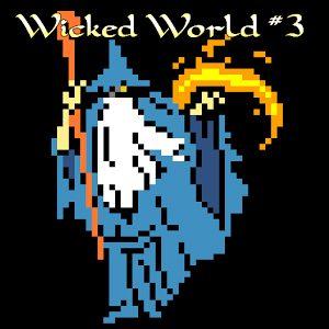 Wicked World #3 ~ウィキッド・ワールド~