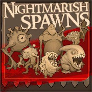 Nightmarish Spawns(ナイトメアリッシュ・スポーンズ)