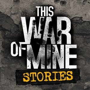 This War of Mine: Stories - Father s Promise