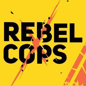 Rebel Cops(レベルコップス)